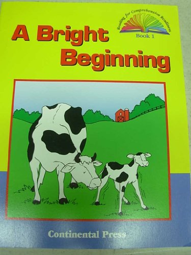 A Bright Beginning Book 1 Reading for Comprehensive Readiness