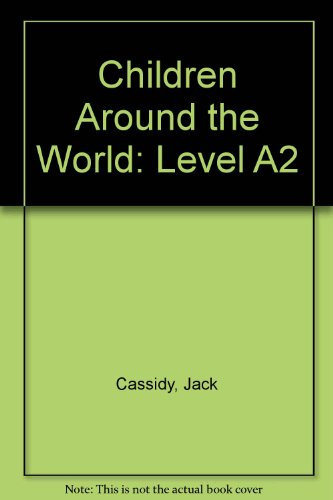 Children Around the World: Level A2: Cassidy, Jack, Garrett,