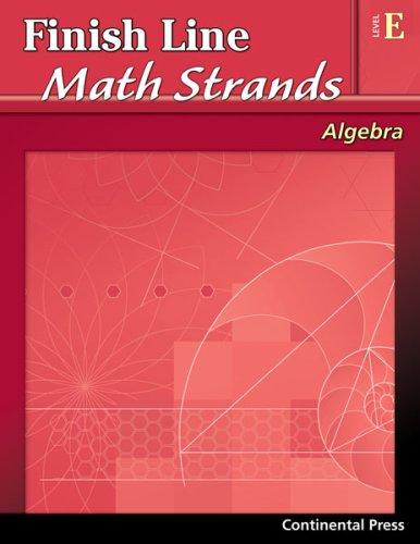9780845451373: Algebra Workbook: Finish Line Math Strands: Algebra, Level E - 5th Grade