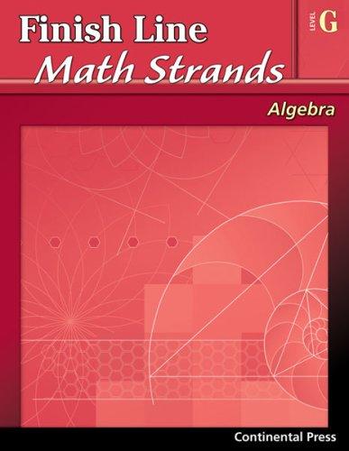 9780845451397: Algebra Workbook: Finish Line Math Strands: Algebra, Level G - 7th Grade