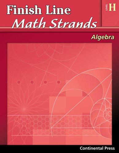 9780845451403: Algebra Workbook: Finish Line Math Strands: Algebra, Level H - 8th Grade