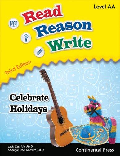 Reading Workbook: Read Reason Write: Celebrate! Holidays, Level AA (Early Grade 1): Jack Cassidy