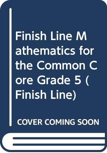 9780845467619: Finish Line Mathematics for the Common Core Grade 5 (Finish Line)