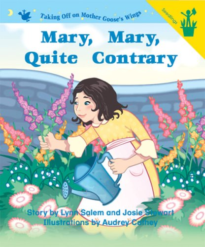 Early Readers: Mary, Mary, Quite Contrary (0845499246) by Lynn Salem; Josie Stewart