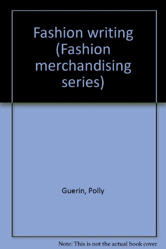 Fashion writing (Fashion merchandising series): Polly Guerin