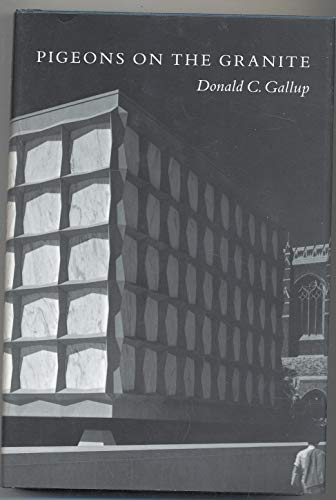 Pigeons on the Granite; Memories of a Yale Librarian: Gallup, Donald Clifford