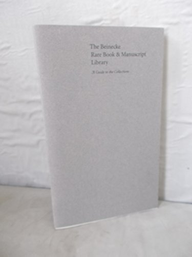 THE BEINECKE RARE BOOK AND MANUSCRIPT LIBRARY A Guide to its Collections
