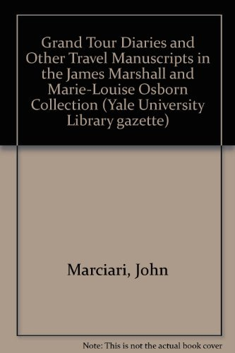 9780845731338: Grand Tour Diaries and Other Travel Manuscripts in the James Marshall and Marie-Louise Osborn Collection (Yale University Library Gazette. Occasional Supplement, 2)