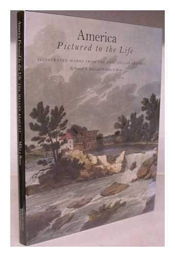 America Pictured to the Life: Illustrated Works from the Paul Mellon Bequest: Miles, George A.;...