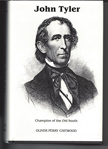 John Tyler, Champion of the Old South: O. P. Chitwood
