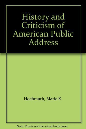 History and Criticism of American Public Address: Hochmuth, Marie K.