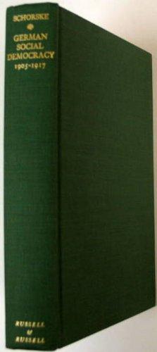 9780846213796: German social democracy, 1905-1917;: The development of the great schism, (Harvard historical studies)