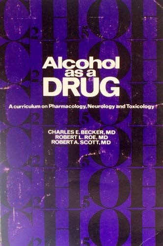 Alcohol as a drug: A curriculum on pharmacology, neurology and toxicology (Medcom medical update ...