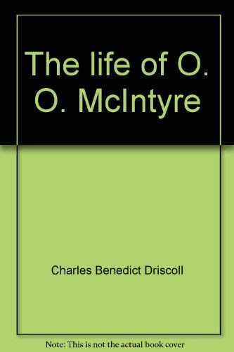 9780846400226: The life of O. O. McIntyre (American newspapermen, 1790-1933)