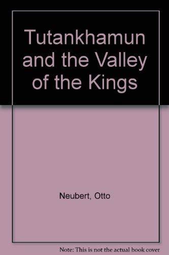 Tutankhamun and the Valley of the Kings: Otto Neubert