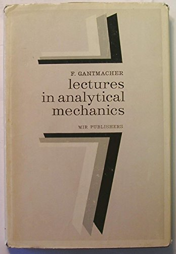 Lectures in Analytical Mechanics (Mir Publications, 1975): F. Gantmacher