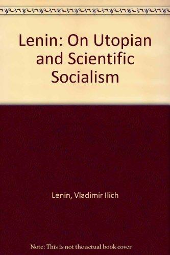 Lenin: On Utopian and Scientific Socialism: Vladimir Ilich Lenin