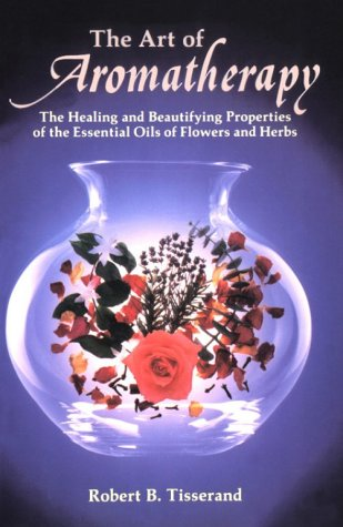 9780846409939: The Art of Aromatherapy: The Healing and Beautifying Properties of the Essential Oils of Flowers and Herbs