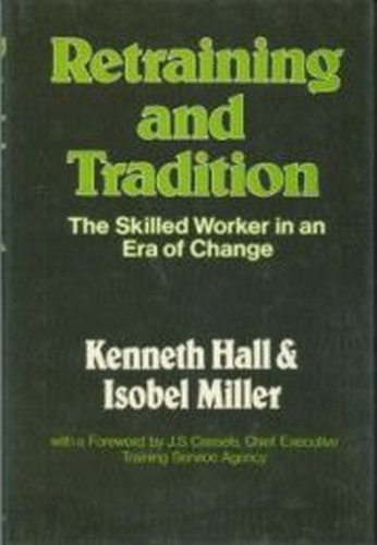 9780846411277: Retraining and Tradition: Skilled Worker in an Era of Change