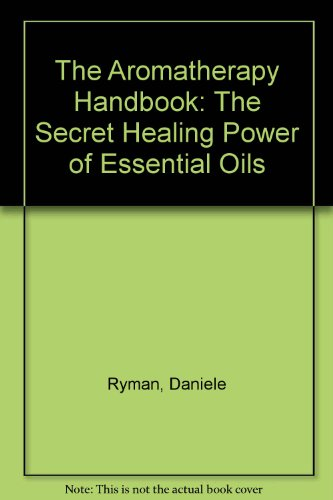 9780846413387: The Aromatherapy Handbook: The Secret Healing Power of Essential Oils