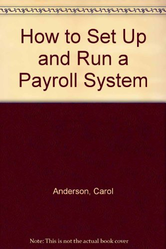 How to Set Up and Run a Payroll System (0846413647) by Anderson, Carol
