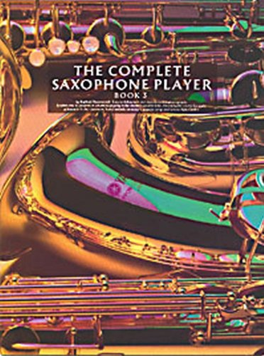 9780846418535: Complete Saxophone Player Book 3