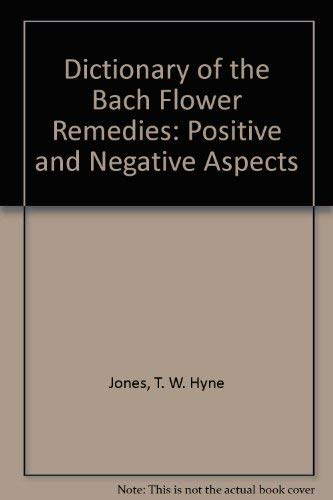 9780846441922: Dictionary of the Bach Flower Remedies: Positive and Negative Aspects