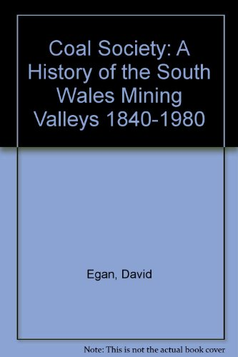 9780846447337: Coal Society: A History of the South Wales Mining Valleys 1840-1980