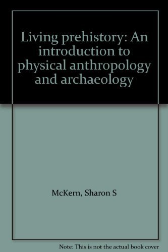 Living prehistory: An introduction to physical anthropology: Sharon S McKern