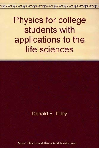 Physics for College Students: With Applications to: Tilley, Donald E.;Thumm,
