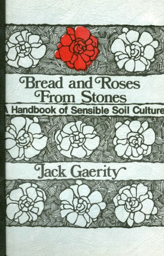 9780846601265: Bread and roses from stones: A handbook of sensible soil culture