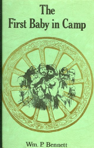 The First Baby in Camp: Bennett, William P