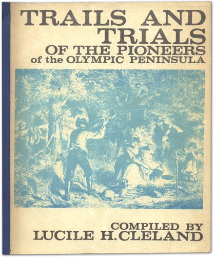 9780846603023: Trails & trials of the pioneers of the Olympic Peninsula, State of Washington