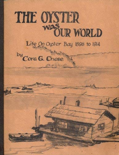 9780846603139: The Oyster Was Our World: Life on Oyster Bay, 1898-1914
