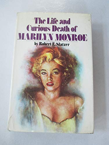 9780846700012: The Life and Curious Death of Marilyn Monroe