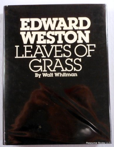 Edward Weston: Leaves of Grass.: Walt Whitman; Photographer-Edward Weston