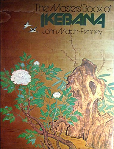 The Master's Book of Ikebana: March-Penney, John
