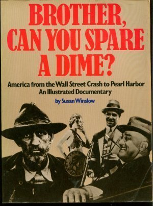 Brother, Can You Spare a Dime?: Winslow, Susan