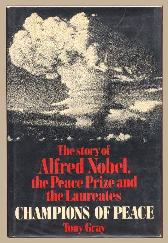 9780846701439: Champions of peace: The story of Alfred Nobel, the peace prize and the laureates
