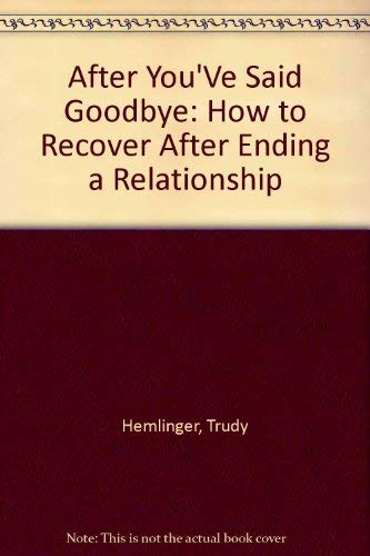 9780846702146: After You'Ve Said Goodbye: How to Recover After Ending a Relationship