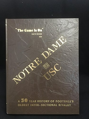 """The Game Is On"""" - 50 Year History Notre Dame - U.S.C. Football Rivalry: Applegate, Cameron"""