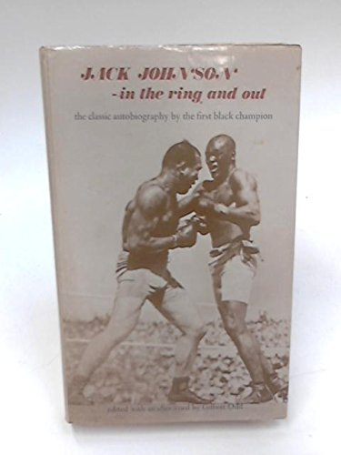 Jack Johnson, in the Ring and Out: The Classic Autobiography by the First Black Champion. Reprint...