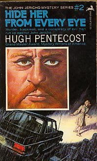 Hide Her From Every Eye (John Jericho Mystery Series, #2): Hugh Pentecost
