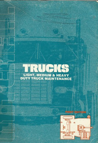 Trucks: Light, medium & heavy duty truck maintenance (Manuals for the automotive professional)