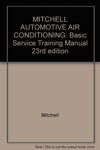 9780847002597: MITCHELL AUTOMOTIVE AIR CONDITIONING: Basic Service Training Manual 23rd edition