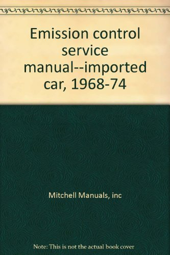 Emission control service manual--imported car, 1968-74: Mitchell Manuals, inc