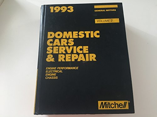 9780847008865: Mitchell 1993 Domestic Cars Service & Repair, General Motors (Engine Performance, Electrical, Engine, Chassis, Volume 2)