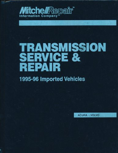Transmission Service & Repair. 1995-96 Imported Vehicles. Acura-Volvo.: n/a