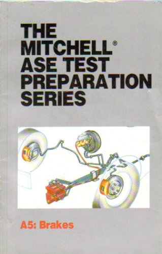 9780847021307: The Mitchell ASE Test Preparation Series A5: Brakes