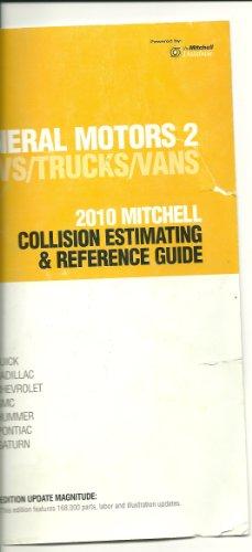 9780847030149: General Motors 2 SUVS/Trucks/VANS 2010 Mitchell Collision Estimating & Reference Guide (Buick/Cadillac/Chevrolet/GMC/Hummer/Pontiac/Saturn, 10/3)